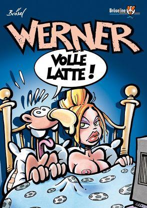 WERNER – VOLLE LATTE! von Brösel, Feldmann,  Rötger