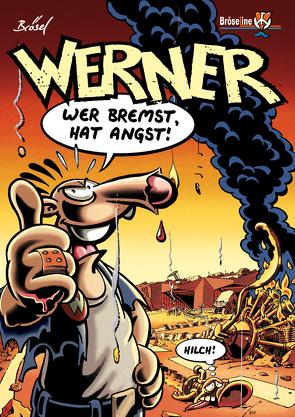 WERNER – WER BREMST, HAT ANGST! von Brösel, Feldmann,  Rötger