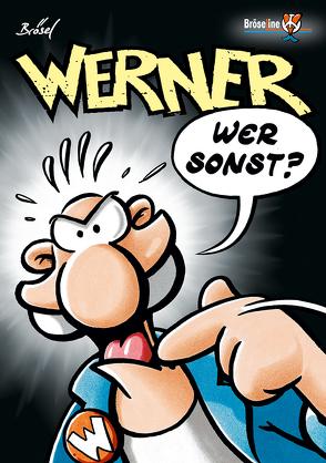 WERNER – WER SONST? von Brösel, Feldmann,  Rötger