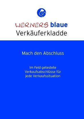 Werners blaue Verkäuferkladde – Mach den Abschluss von Hahn,  Werner F.