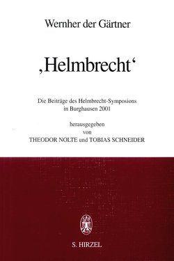 """Wernher der Gärtner: """"Helmbrecht"""" von Nolte,  Theodor, Schneider,  Tobias"""
