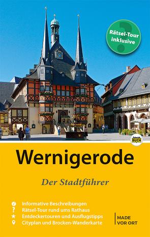 Wernigerode – Der Stadtführer von Schmidt,  Marion, Schmidt,  Thorsten