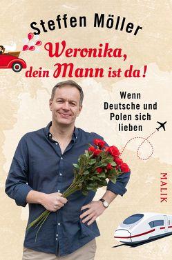 Weronika, dein Mann ist da! von Möller,  Steffen