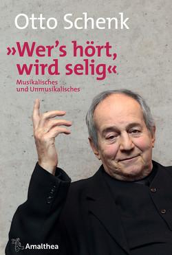 """""""Wer's hört, wird selig"""" von Schenk,  Otto"""