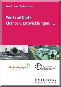 Werstoffhof – Chancen, Entwicklungen, … von Halm,  Gerhard, Urban,  Arndt I.