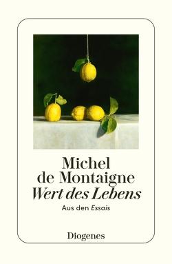 Wert des Lebens von Helbling,  Hanno, Montaigne,  Michel de