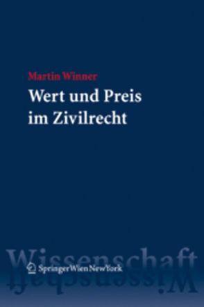 Wert und Preis im Zivilrecht von Winner,  Martin
