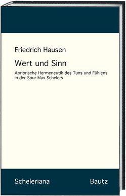 Wert und Sinn von Hausen,  Friedrich