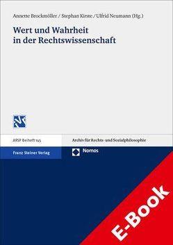 Wert und Wahrheit in der Rechtswissenschaft von Brockmöller,  Annette, Kirste,  Stephan, Neumann,  Ulfrid