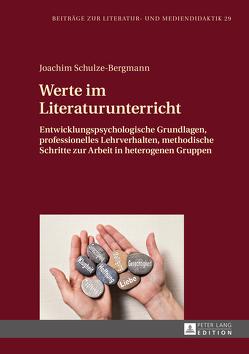 Werte im Literaturunterricht von Schulze-Bergmann,  Joachim