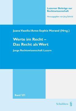 Werte im Recht – Das Recht als Wert von Morand,  Anne-Sophie, Vasella,  Juana