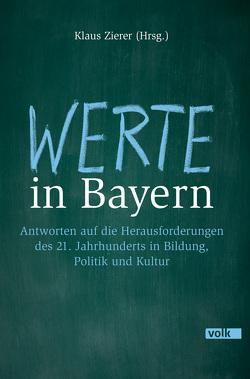 Werte in Bayern von Zierer,  Klaus