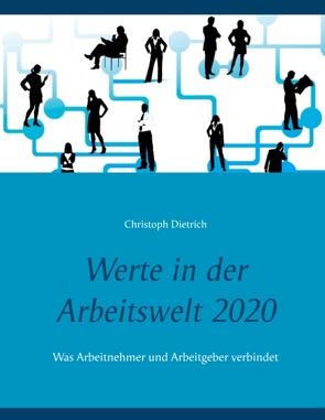 Werte in der Arbeitswelt 2020 von Dietrich,  Christoph