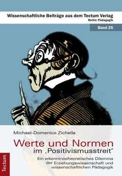 """Werte und Normen im """"Positivismusstreit"""" von Zichella,  Michael-Domenico"""