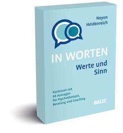 Werte und Sinn in Worten von Heidenreich,  Thomas, Noyon,  Alexander