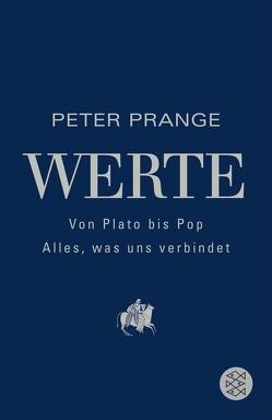 Werte: Von Plato bis Pop – Alles, was uns verbindet von Prange,  Peter