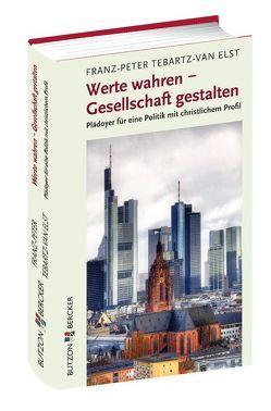 Werte wahren – Gesellschaft gestalten von Tebartz-van Elst,  Franz-Peter