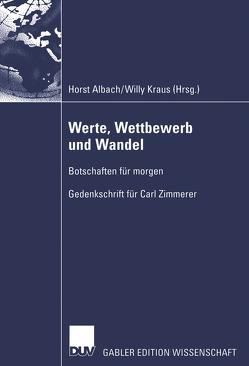 Werte, Wettbewerb und Wandel von Albach,  Horst, Kraus,  Willy