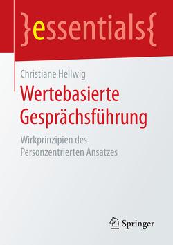 Wertebasierte Gesprächsführung von Hellwig,  Christiane