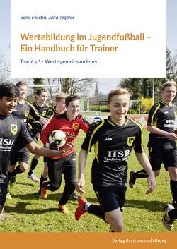 Wertebildung im Jugendfußball – Ein Handbuch für Trainer von Märtin,  René, Tegeler,  Julia