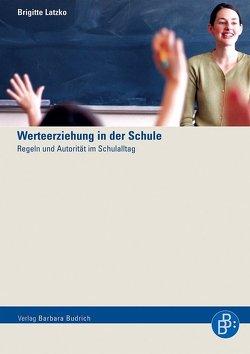 Werteerziehung in der Schule von Latzko,  Brigitte