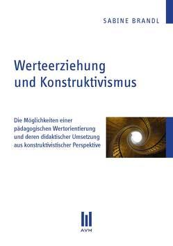 Werteerziehung und Konstruktivismus von Brandl,  Sabine