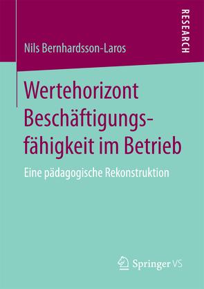 Wertehorizont Beschäftigungsfähigkeit im Betrieb von Bernhardsson-Laros,  Nils