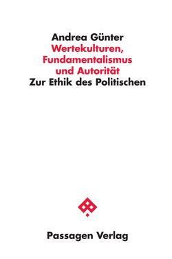Wertekulturen, Fundamentalismus und Autorität von Günter,  Andrea