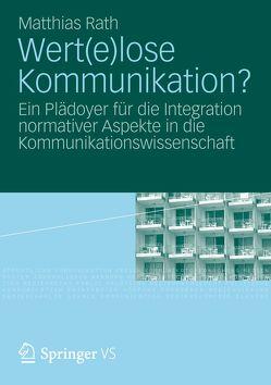 Wert(e)lose Kommunikation? von Rath,  Matthias