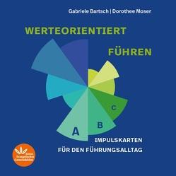 werteorientiert führen von Bartsch,  Gabriele, Moser,  Dorothee