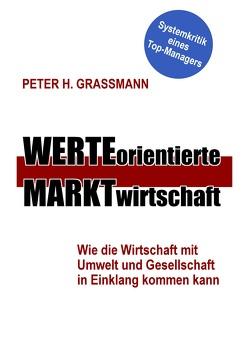 Werteorientierte Marktwirtschaft von Grassmann,  Peter
