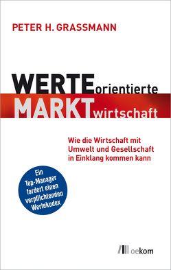 Werteorientierte Marktwirtschaft von Grassmann,  Peter H