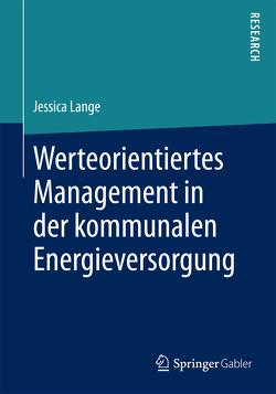 Werteorientiertes Management in der kommunalen Energieversorgung von Lange,  Jessica