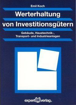 Werterhaltung von Investitionsgütern von Koch,  Emil