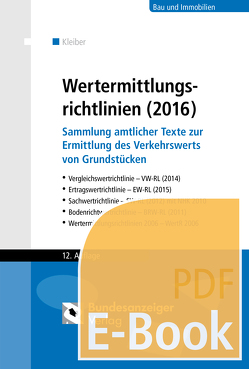 Wertermittlungsrichtlinien (2016) (E-Book) von Kleiber,  Wolfgang