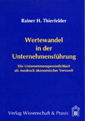 Wertewandel in der Unternehmensführung von Thierfelder,  Rainer H