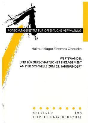 Wertewandel und bürgerschaftliches Engagement an der Schwelle zum 21. Jahrhundert von Gensicke,  Thomas, Klages,  Helmut
