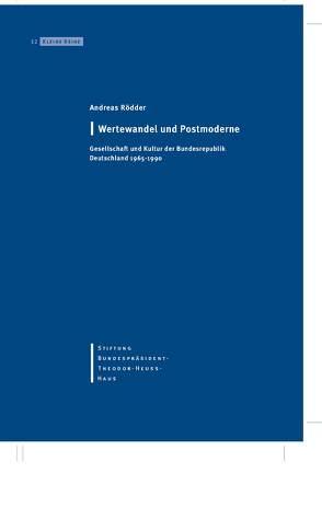 Wertewandel und Postmoderne von Rödder,  Andreas, Stiftung Bundespräsident-Theodor-Heuss-Haus