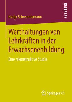 Werthaltungen von Lehrkräften in der Erwachsenenbildung von Schwendemann,  Nadja