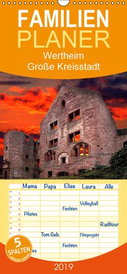 Wertheim – Die große Kreisstadt an Main und Tauber – Familienplaner hoch (Wandkalender 2019 , 21 cm x 45 cm, hoch) von Robert,  Boris