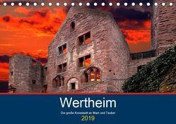 Wertheim – Die große Kreisstadt an Main und Tauber (Tischkalender 2019 DIN A5 quer) von Robert,  Boris