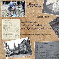 Wertheim im Nationalsozialismus aus Opferpersepektiven von Fauth,  Dieter