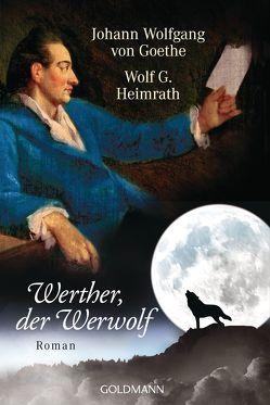 Werther, der Werwolf von G. Heimrath,  Wolf, Goethe,  Johann Wolfgang von