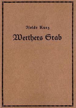 Werthers Grab von Kurz,  Isolde