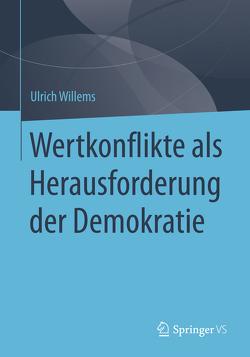 Wertkonflikte als Herausforderung der Demokratie von Willems,  Ulrich