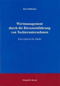 Wertmanagement durch die Börseneinführung von Tochterunternehmen von Mathesius,  Jörn