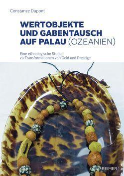 Wertobjekte und Gabentausch auf Palau (Ozeanien) von Dupont,  Constanze