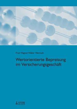 Wertorientierte Bepreisung im Versicherungsgeschäft von Wagner,  Fred, Warmuth,  Walter