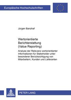 Wertorientierte Berichterstattung (Value Reporting) von Banzhaf,  Jürgen