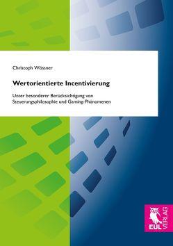 Wertorientierte Incentivierung von Wössner,  Christoph